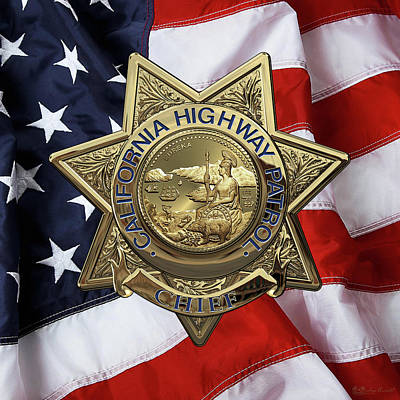 California Highway Patrol  -  C H P  Chief Badge Over American Flag Poster