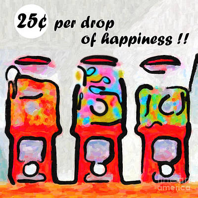 Candy Machines . 25 Cents Per Drop Of Happiness Poster by Wingsdomain Art and Photography