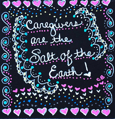 Caregivers Are The Salt Of The Earth Poster