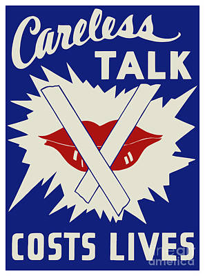 Careless Talk Costs Lives Poster by Heidi De Leeuw