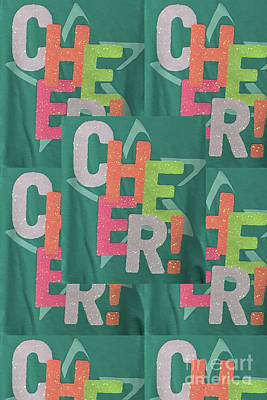 Poster featuring the photograph Cheers Cheerful Text See On Tshirts Pillows Curtains Towels Duvet Covers Phones Christmas Holidays  by Navin Joshi