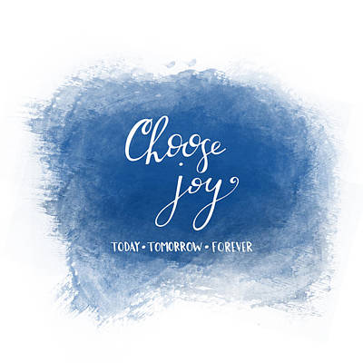 Poster featuring the mixed media Choose Joy by Nancy Ingersoll