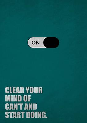 Clear Your Mind Of Cant And Start Doing Life Motivational Quotes Poster Poster by Lab No 4