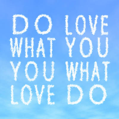 Poster featuring the painting Cloud Skywriting Do What You Love Love What You Do  by Georgeta Blanaru