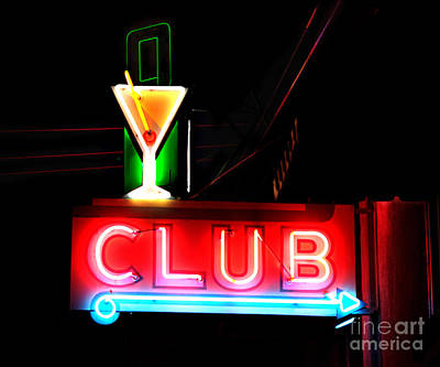 Poster featuring the photograph Club Neon Sign 24x20 by Melany Sarafis