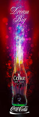 Poster featuring the photograph Coca-cola Dream Big by James Sage