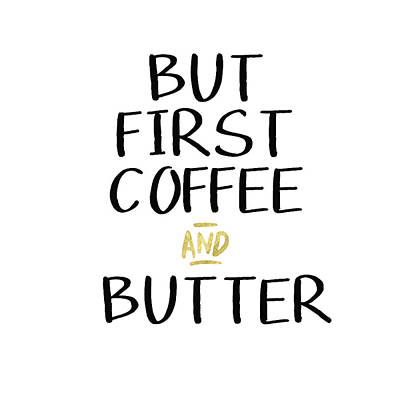 Coffee And Butter- Art By Linda Woods Poster