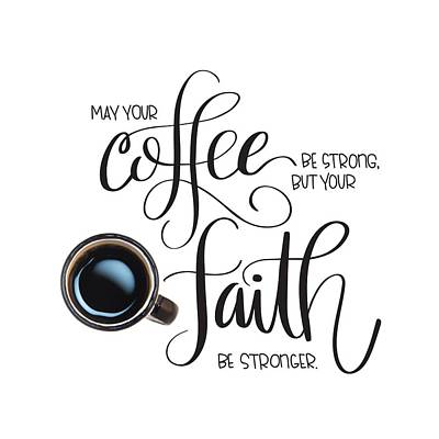 Poster featuring the mixed media Coffee And Faith by Nancy Ingersoll