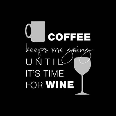 Coffee And Wine Poster by Nancy Ingersoll
