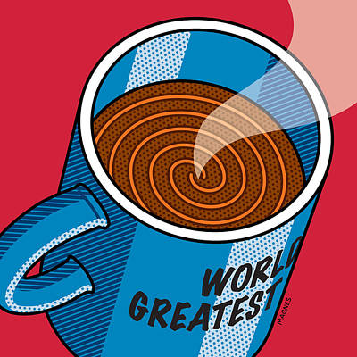 Poster featuring the digital art Coffee Mug World's Greatest... by Ron Magnes