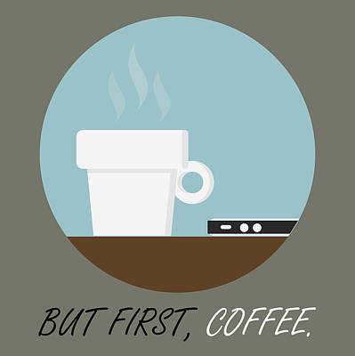 Coffee Poster Print - But First, Coffee Poster by Beautify My Walls