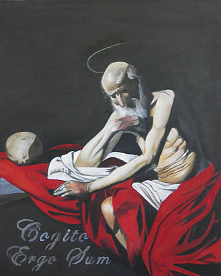 Cogito Ergo Sum After Caravaggio's St. Jerome Thinking Poster by Erin Brinkman