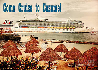 Come Cruise To Cozumel Poster by Steve C Heckman