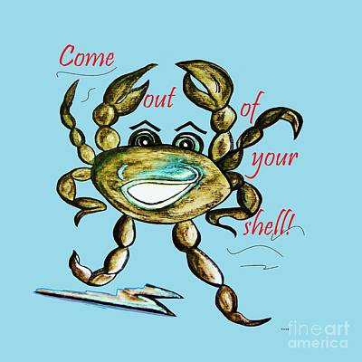Come Out Of Your Shell Poster by Eloise Schneider