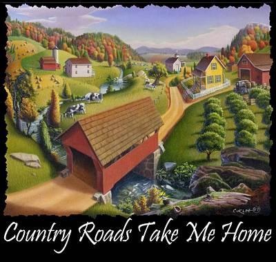Country Roads Take Me Home T Shirt - Appalachian Covered Bridge Farm Landscape - Appalachia Poster by Walt Curlee