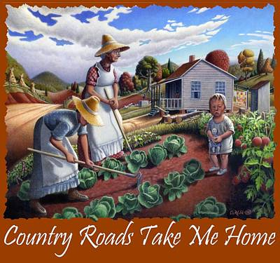 Country Roads Take Me Home T Shirt - Appalachian Family Garden Countryl Farm Landscape 2 Poster by Walt Curlee