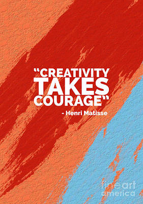 Creativity Takes Courage Poster by Edward Fielding