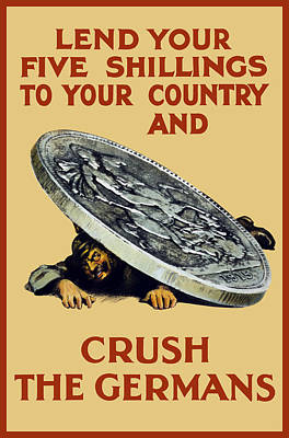 Crush The Germans - Ww1 Poster by War Is Hell Store