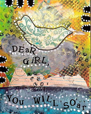 Dear Girl You Will Soar Poster by Kathy Donner Parara