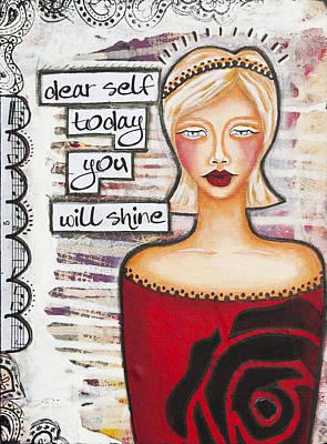 Dear Self Today You Will Shine Inspirational Folk Art Poster by Stanka Vukelic