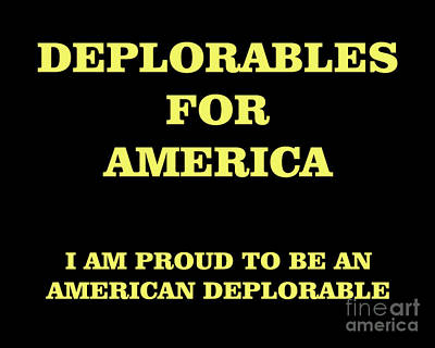 Deplorables For America-i Am Proud To Be An American Deplorable Poster by Flex