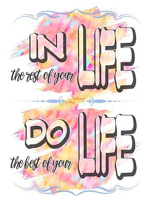 Poster featuring the painting Do The Best Of Your Life Inspiring Typography by Georgeta Blanaru