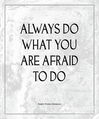 Do What You Are Afraid To Do Quote Poster