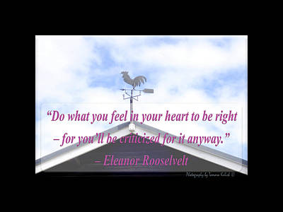 Do What You Feel In Your Heart To Be Right Poster by Tamara Kulish