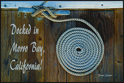 Docked In Morro Bay California Poster by Floyd Snyder