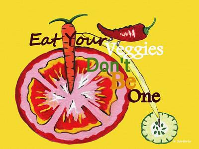 Dont Be A Vegetable Poster by Kathleen Sartoris