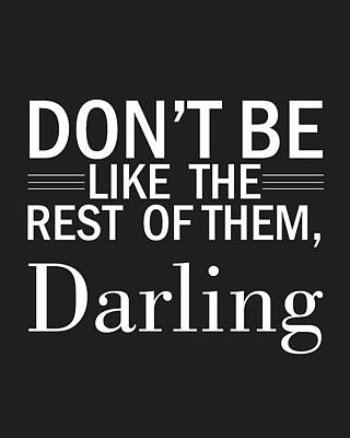 Don't Be Like The Rest Of Them, Darling Poster