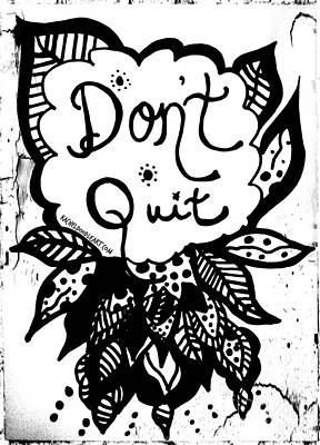 Poster featuring the drawing Don't Quit by Rachel Maynard