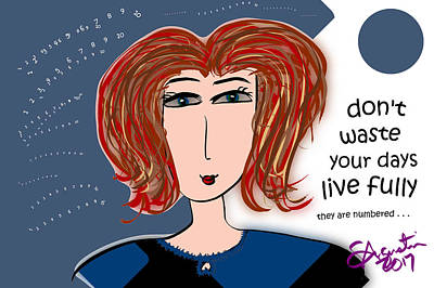Don't Waste Your Days - Live Fully Poster by Sharon Augustin