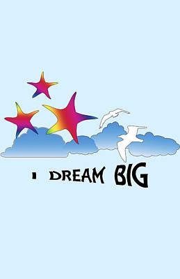 Dream Big Poster by Judi Saunders