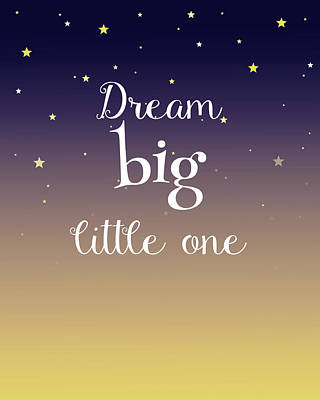 Dream Big Little One Pillow Poster by Michelle Eshleman