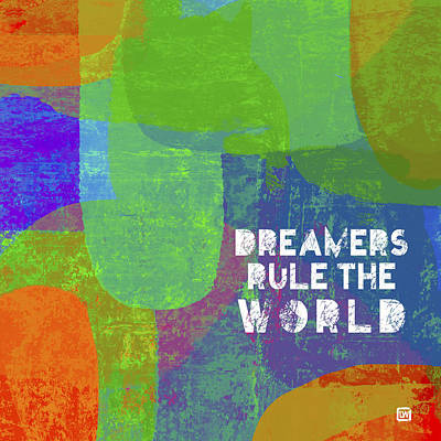 Dreamers Rule Poster by Lisa Weedn
