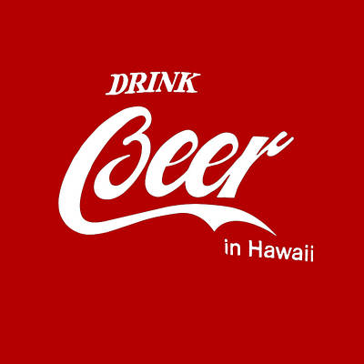 Drink Beer In Hawaii Poster by Gina Dsgn