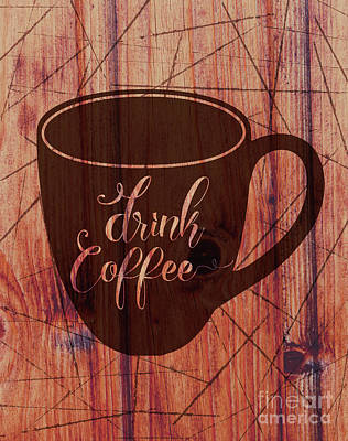 Drink Coffee 01 Poster by Bobbi Freelance