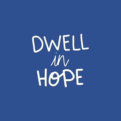 Dwell In Hope Poster