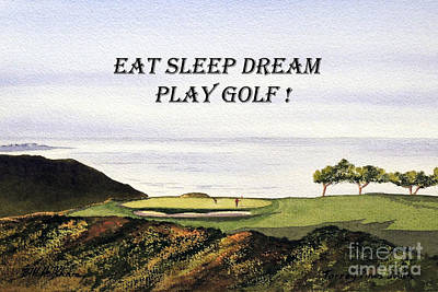 Eat Sleep Dream Play Golf - Torrey Pines South Golf Course Poster by Bill Holkham