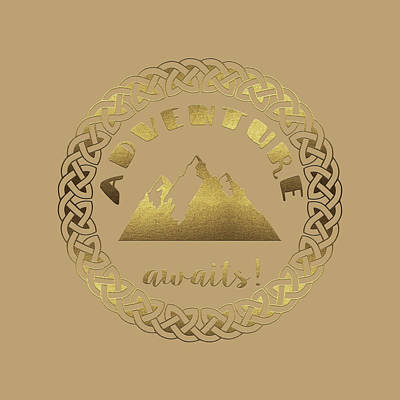 Poster featuring the digital art Elegant Gold Foil Adventure Awaits Typography Celtic Knot by Georgeta Blanaru