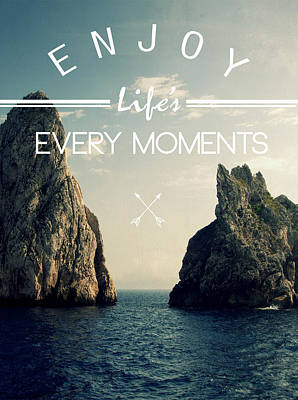 Enjoy Life Every Momens Poster by Mark Ashkenazi