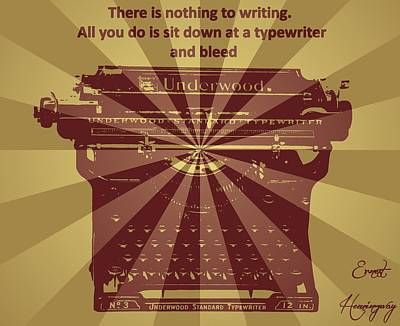 Ernest Hemingway Typewriter Quote Poster by Dan Sproul
