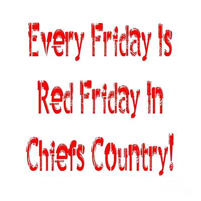 Poster featuring the digital art Every Friday Is Red Friday In Chiefs Country 1 by Andee Design