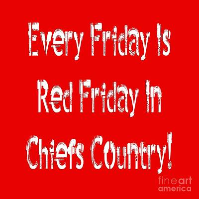 Poster featuring the digital art Every Friday Is Red Friday In Chiefs Country 2 by Andee Design