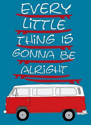 Every Little Thing Is Gonna Be Alright Poster by Priscilla Wolfe