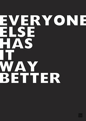 Everyone Else Has It Better- Art By Linda Woods Poster by Linda Woods