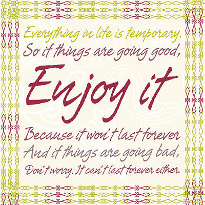 Everything In Life Is Temporary Poster by Gina Dsgn