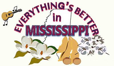 Everything's Better In Mississippi Poster by Pharris Art