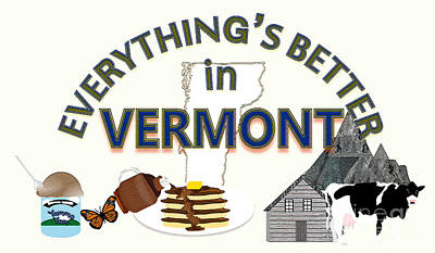 Everything's Better In Vermont Poster by Pharris Art